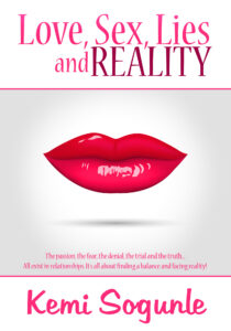 Love, Sex, Lies and Reality wrtitten by Kemi Sogunle